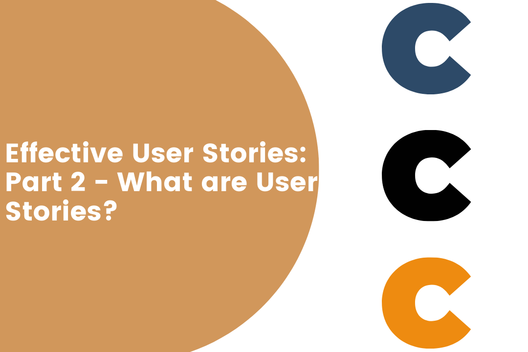 The 3 Cs of User Stories - Card, Conversation, Confirmation